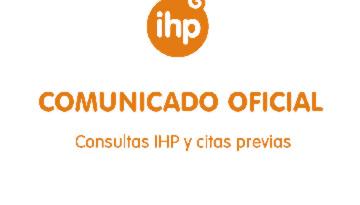 Comunicado oficial IHP: consultas IHP y citas previas con especialistas